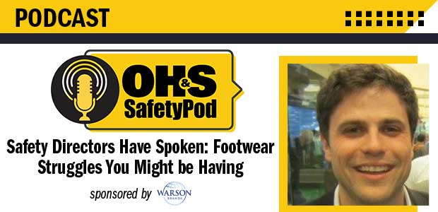 Safety Directors Have Spoken: Footwear Struggles You Might be Having