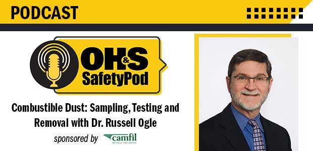 Combustible Dust: Sampling, Testing and Removal with Dr. Russell Ogle