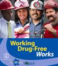 "A poster for Drug Free Work Week that reads, ""Working Drug-Free Works."""