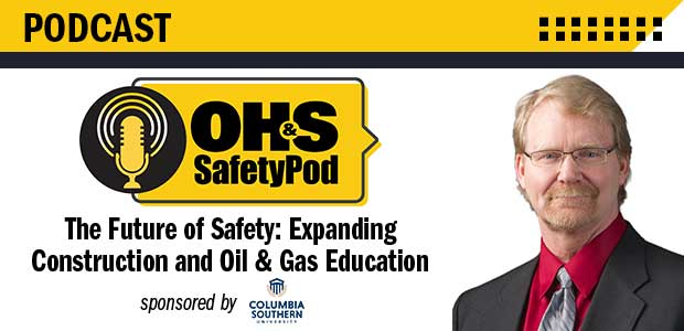 OH&S SafetyPod: The Future of Safety: Expanding Construction and Oil & Gas Education