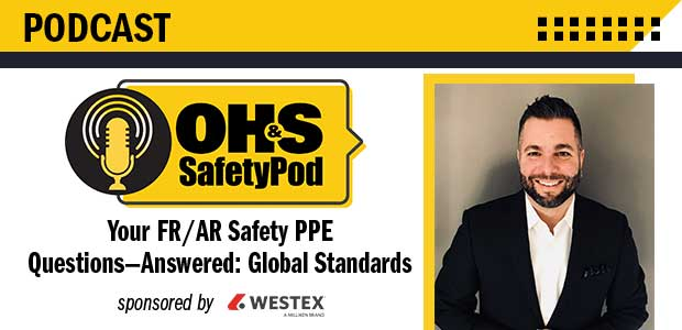 OH&S SafetyPod: Your FR/AR Safety PPE Questions—Answered: Global Standards